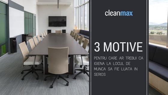3 motive pentru care ar trebui ca igiena la locul de munca sa fie luata in serios